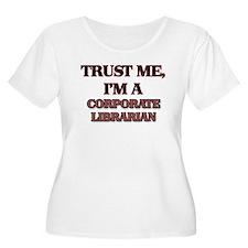 Trust Me, I'm a Corporate Librarian Plus Size T-Sh