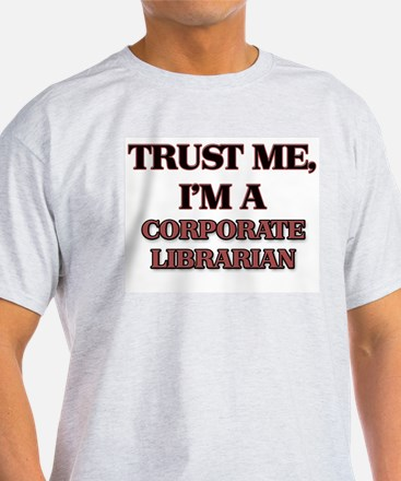 Trust Me, I'm a Corporate Librarian T-Shirt