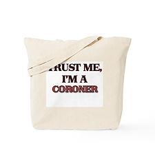 Trust Me, I'm a Coroner Tote Bag