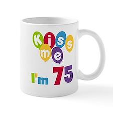 Kiss Me I'm 75 Mug