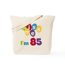 Kiss Me I'm 85 Tote Bag