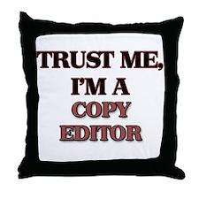 Trust Me, I'm a Copy Editor Throw Pillow