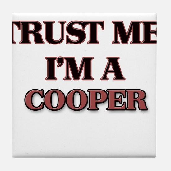 Trust Me, I'm a Cooper Tile Coaster