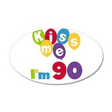 Kiss Me I'm 90 Wall Decal