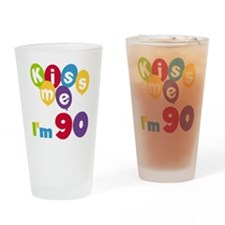 Kiss Me I'm 90 Drinking Glass