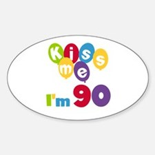 Kiss Me I'm 90 Decal