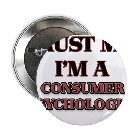 "Trust Me, I'm a Consumer Psychologist 2.25"" Button"