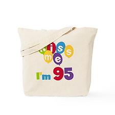 Kiss Me I'm 95 Tote Bag