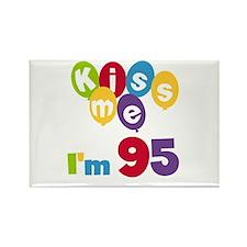 Kiss Me I'm 95 Rectangle Magnet