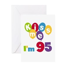 Kiss Me I'm 95 Greeting Card
