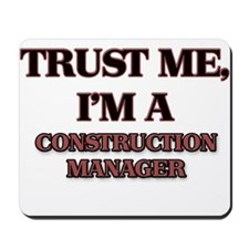 Trust Me, I'm a Construction Manager Mousepad