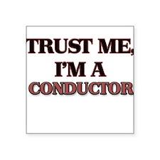Trust Me, I'm a Conductor Sticker