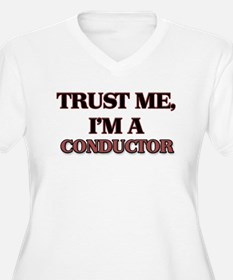 Trust Me, I'm a Conductor Plus Size T-Shirt