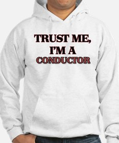 Trust Me, I'm a Conductor Hoodie