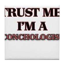 Trust Me, I'm a Conchologist Tile Coaster