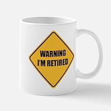 Warning I'm retired Mug