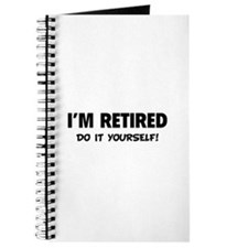 I'm retired - Do it yourself! Journal