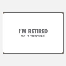 I'm retired - Do it yourself! Banner