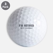 I'm retired - Do it yourself! Golf Ball
