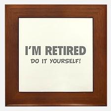 I'm retired - Do it yourself! Framed Tile