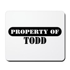 Property of Todd Mousepad