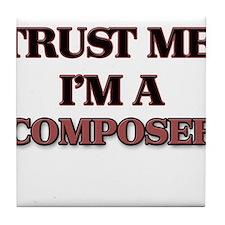 Trust Me, I'm a Composer Tile Coaster