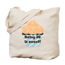 Being 30 is Sweet Birthday Tote Bag
