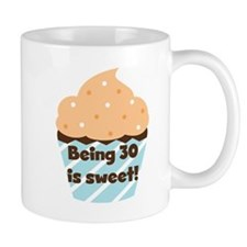 Being 30 is Sweet Birthday Small Mugs