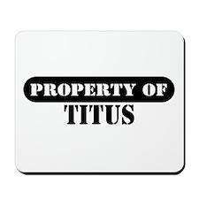 Property of Titus Mousepad