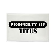 Property of Titus Rectangle Magnet