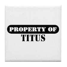 Property of Titus Tile Coaster