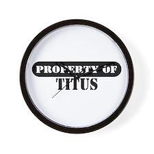 Property of Titus Wall Clock