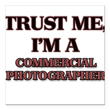 Trust Me, I'm a Commercial Photographer Square Car