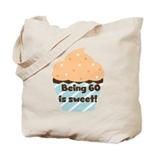 Being 60 is Sweet Birthday Tote Bag