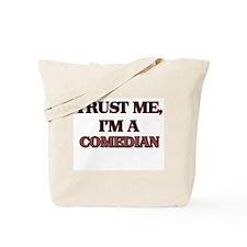 Trust Me, I'm a Comedian Tote Bag