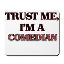 Trust Me, I'm a Comedian Mousepad
