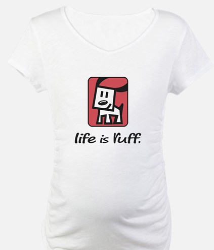 Life is Ruff Shirt