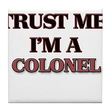 Trust Me, I'm a Colonel Tile Coaster