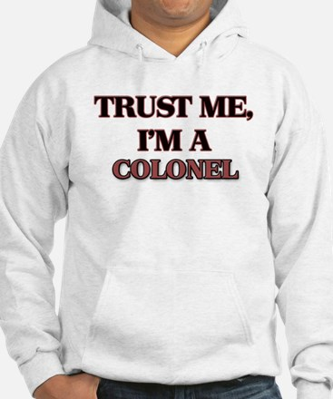 Trust Me, I'm a Colonel Hoodie