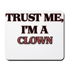 Trust Me, I'm a Clown Mousepad