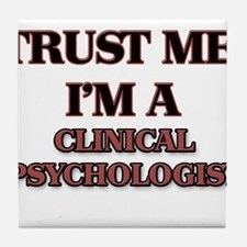 Trust Me, I'm a Clinical Psychologist Tile Coaster