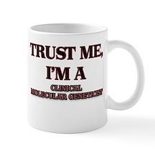Trust Me, I'm a Clinical Molecular Geneticist Mugs