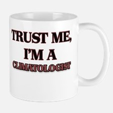 Trust Me, I'm a Climatologist Mugs