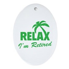 Relax I'm Retired Ornament (Oval)