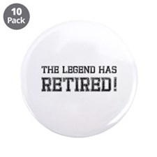 """The legend has retired! 3.5"""" Button (10 pack)"""