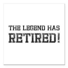 """The legend has retired! Square Car Magnet 3"""" x 3"""""""