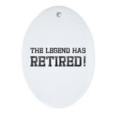 The legend has retired! Ornament (Oval)