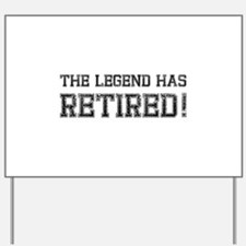 The legend has retired! Yard Sign