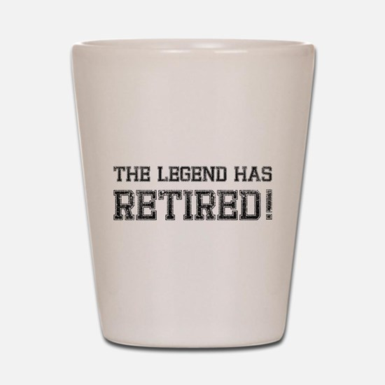 The legend has retired! Shot Glass