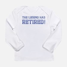 The legend has retired! Long Sleeve Infant T-Shirt